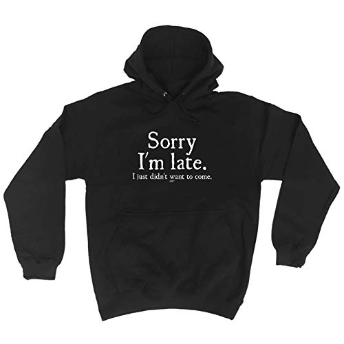 Funny Novelty Hoodie - Sorry Im Late I Just Didnt Want to Come Hoody Jumper Humour Beer Hoodies Slogan for Men Couple Women Presents Item Pullover Clothing Retro Ironic Mens Black from 123t