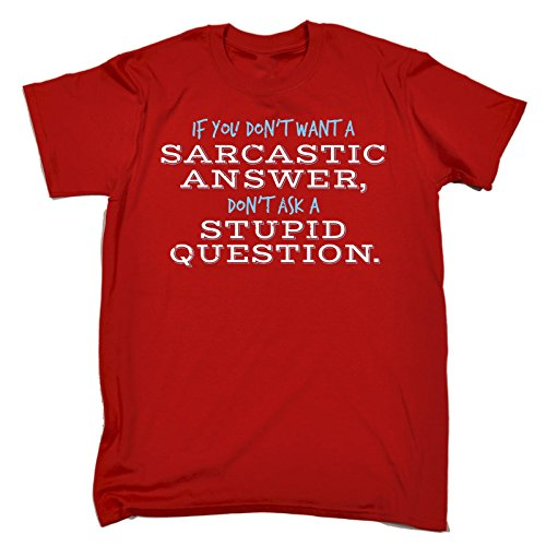 Funny Novelty Joke - Men's If You Don?t Want A Sarcastic Answer Ask Stupid Question Offensive Rude T-Shirt T Shirt Tee Tshirt Mens tees Comic Shirts Men Red from 123t