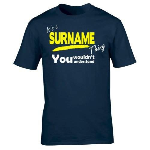 It's A ' Your Surname Thing (XL - Oxford Navy) T Shirt You Wouldn't Understand Any Family Name Mum Dad Uncle Auntie Grandad Grandma Mummy Daddy Personalised Custom Slogan Funny Novelty Men's Tee T-Sh from 123t