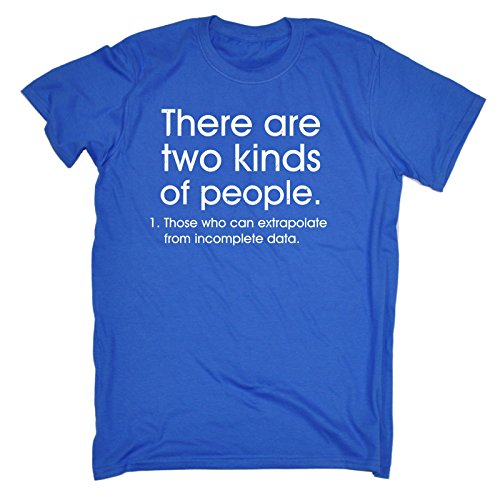 Men's There are Two Kinds of People Extrapolate from Incomplete Data (L - Royal Blue) Loose FIT T-Shirt Funny Novelty T Shirt Tee Tshirt Slogan Mens Shirts Quotes Graphic tees Unique Designs aust from 123t