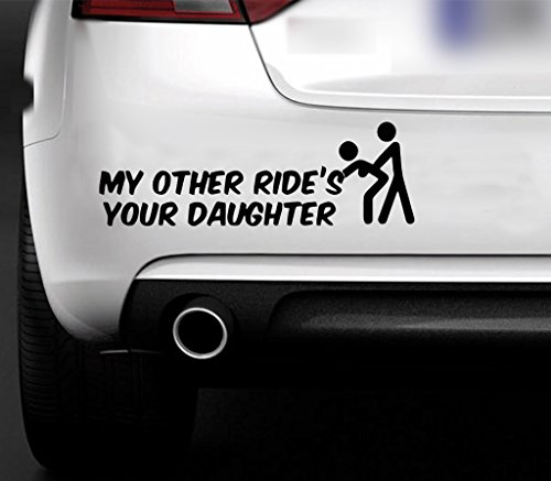My Other Ride Is Your Daughter Funny Bumper Sticker Car Van Bike Sticker Decal Free P&P from 1st-Class-Designs