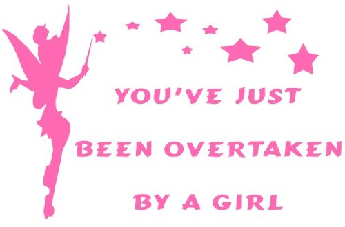 You've Just Been Overtaken By A Girl Funny Car Van Bike Sticker Decal Pink (Other Colours Available) from 1st-Class-Designs