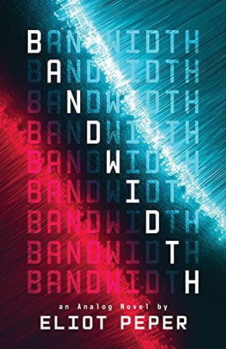 Bandwidth (An Analog Novel) from 47North