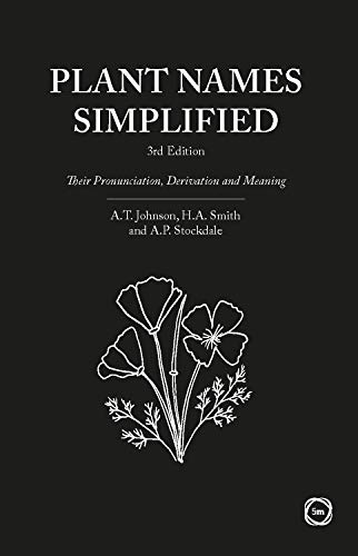 Plant Names Simplified New Edition: Their Pronunciation, Derivation and Meaning from 5m Publishing
