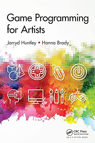 Game Programming for Artists from A K Peters/CRC Press