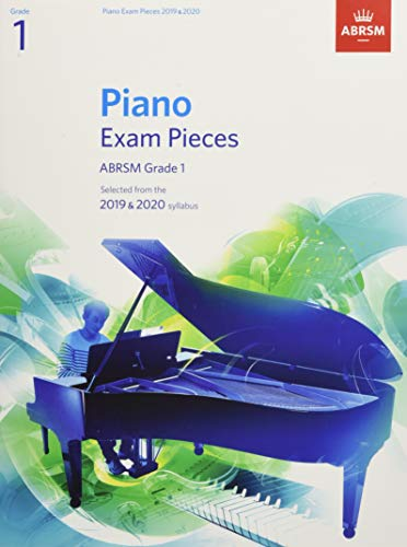 Piano Exam Pieces 2019 & 2020, ABRSM Grade 1: Selected from the 2019 & 2020 syllabus (ABRSM Exam Pieces) from Associated Board of the Royal Schools of Music (ABRSM)
