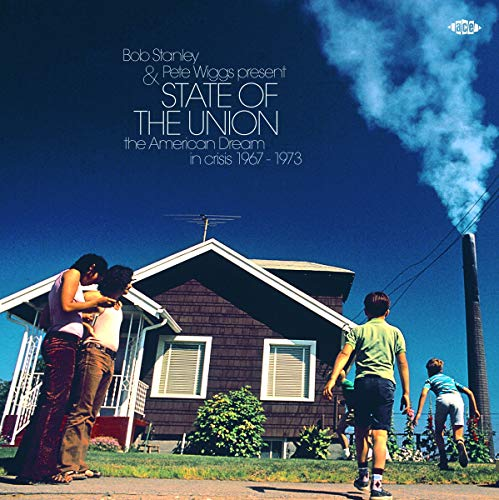 Bob Stanley & Pete Wiggs Present State Of The Union ~ The American Dream In Crisis 1967-1973 [VINYL] from ACE