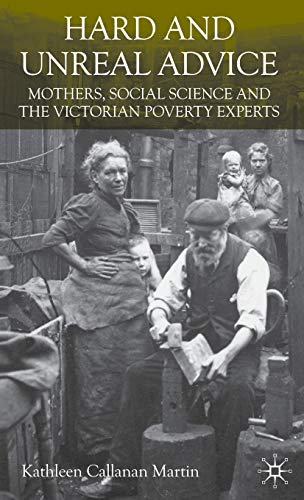 Hard and Unreal Advice: Mothers, Social Science and the Victorian Poverty Experts from AIAA