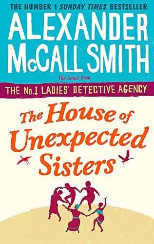The House of Unexpected Sisters (No. 1 Ladies' Detective Agency) from Abacus