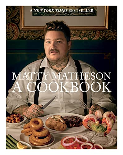 Matty Matheson: A Cookbook: A Cookbook from Abrams