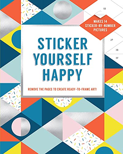 Sticker Yourself Happy: Makes 14 Sticker-by-Number Pictures: Remove the Pages to Create Ready-to-Frame Art! from Abrams Noterie