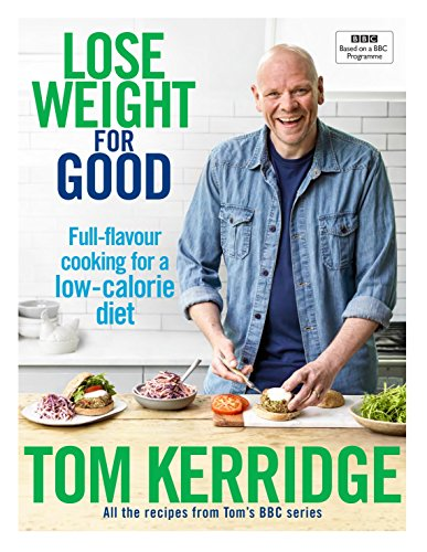 Lose Weight for Good: Full-flavour cooking for a low-calorie diet from Absolute Press