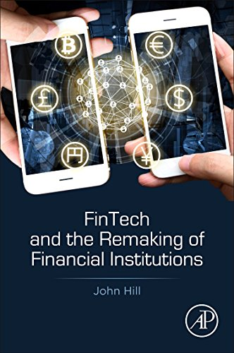 Fintech and the Remaking of Financial Institutions from Academic Press