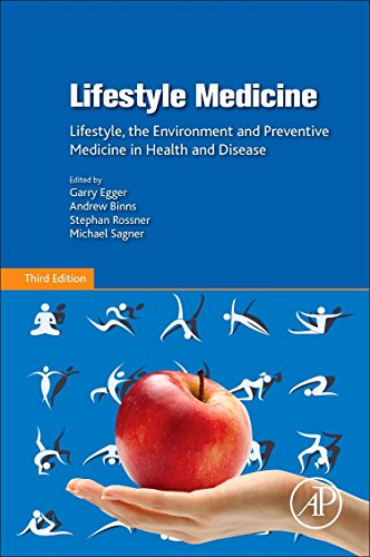 Lifestyle Medicine: Lifestyle, the Environment and Preventive Medicine in Health and Disease from Academic Press