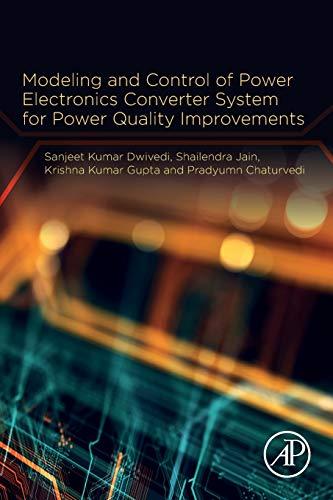Modeling and Control of Power Electronics Converter System for Power Quality Improvements from Academic Press