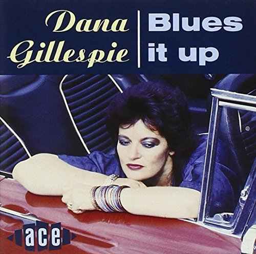 Blues It Up by Dana Gillespie (1994-06-14) from Ace