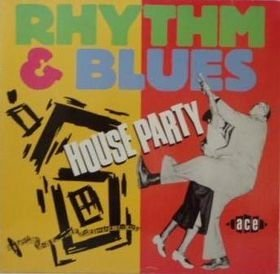 Rhythm & Blues House Party from Ace