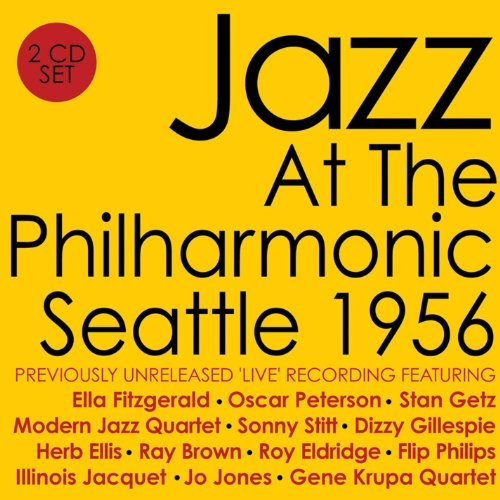Jazz At The Philharmonic - Seattle 1956 by Various Artists from Acrobat