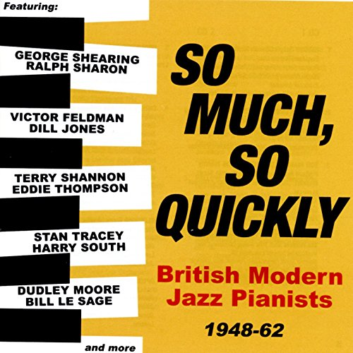 So Much, So Quickly: British Modern Jazz Pianists 1948-62 from Acrobat