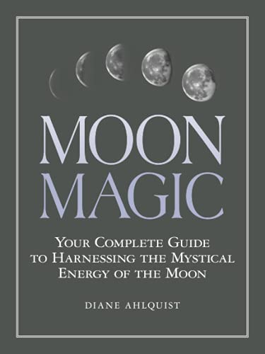 Moon Magic: Your Complete Guide to Harnessing the Mystical Energy of the Moon from Adams Media