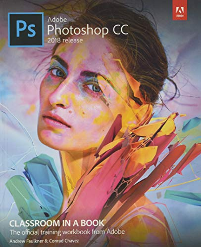 Adobe Photoshop CC Classroom in a Book (2018 release) (Classroom in a Book (Adobe)) from Adobe