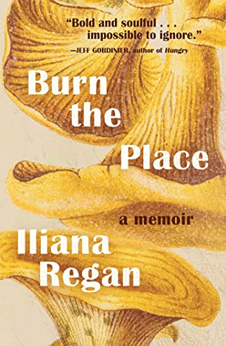 Burn the Place: A Memoir from Agate Midway