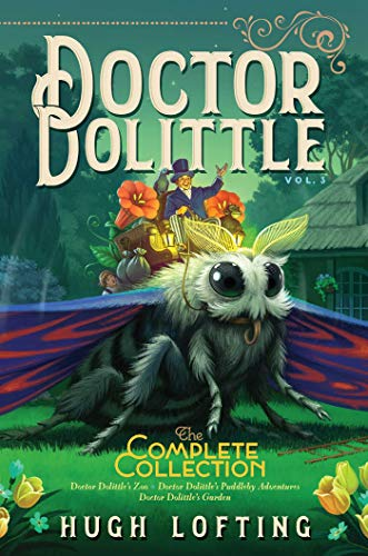 Doctor Dolittle the Complete Collection, Vol. 3, Volume 3: Doctor Dolittle's Zoo; Doctor Dolittle's Puddleby Adventures; Doctor Dolittle's Garden from Aladdin Paperbacks