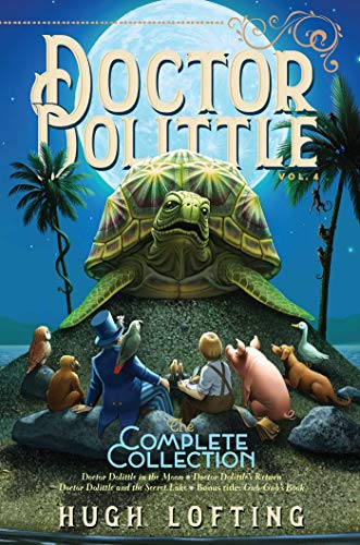 Doctor Dolittle the Complete Collection, Vol. 4, Volume 4: Doctor Dolittle in the Moon; Doctor Dolittle's Return; Doctor Dolittle and the Secret Lake; Gub-Gub's Book from Aladdin Paperbacks