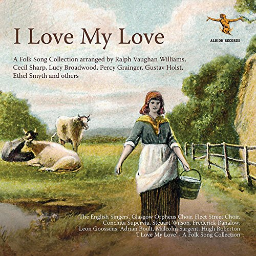 I Love My Love [The Fleet Street Choir] [Albion Records: ALBCD032] from Albion Records