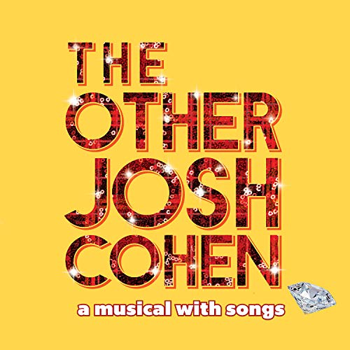 The Other Josh Cohen: A Musical with Songs from Alliance Import