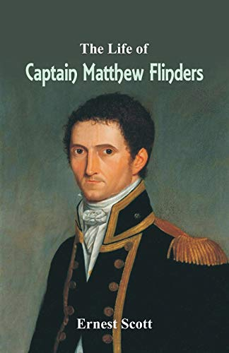 The Life of Captain Matthew Flinders from Alpha Editions