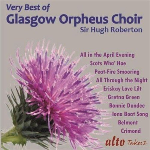 Very Best of the Glasgow Orpheus Choir from ALTO - INGHILTERRA