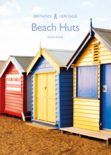 Beach Huts (Britain's Heritage) from Amberley Publishing