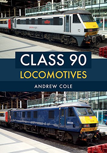 Class 90 Locomotives (Class Locomotives) from Amberley Publishing