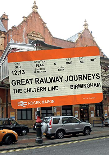 Great Railway Journeys: The Chiltern Line to Birmingham from Amberley Publishing