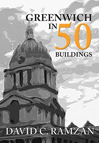 Greenwich in 50 Buildings from Amberley Publishing