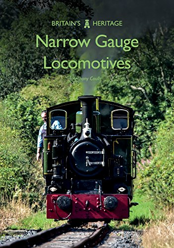 Narrow Gauge Locomotives (Britain's Heritage) from Amberley Publishing