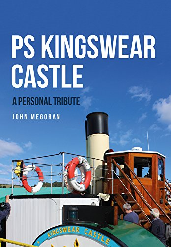 PS Kingswear Castle: A Personal Tribute from Amberley Publishing