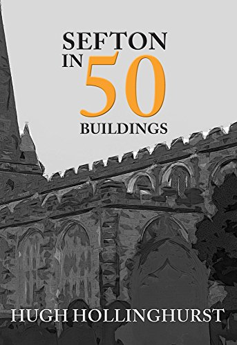 Sefton in 50 Buildings from Amberley Publishing