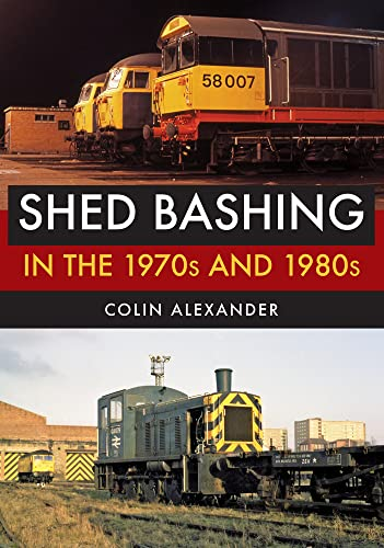 Shed Bashing in the 1970s and 1980s from Amberley Publishing