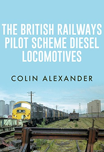 The British Railways Pilot Scheme Diesel Locomotives from Amberley Publishing