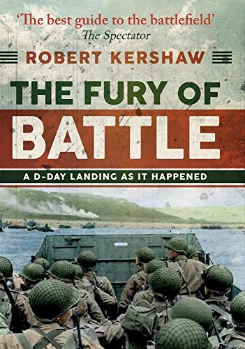 The Fury of Battle: A D-Day Landing As It Happened from Amberley Publishing