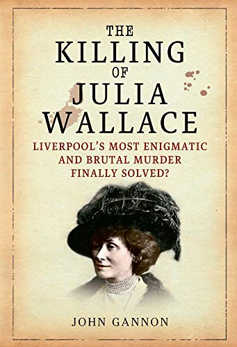 The Killing of Julia Wallace from Amberley Publishing