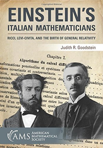 Einstein's Italian Mathematicians from American Mathematical Society
