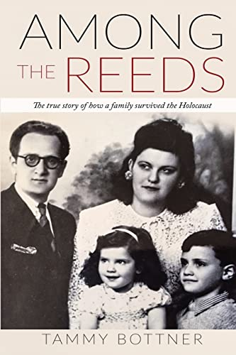 Among the Reeds: The true story of how a family survived the Holocaust from Amsterdam Publishers