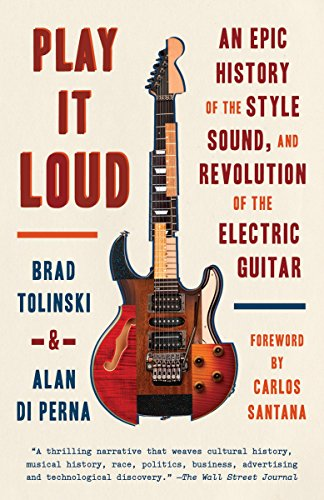 Play It Loud: An Epic History of the Style, Sound, and Revolution of the Electric Guitar from Anchor Books