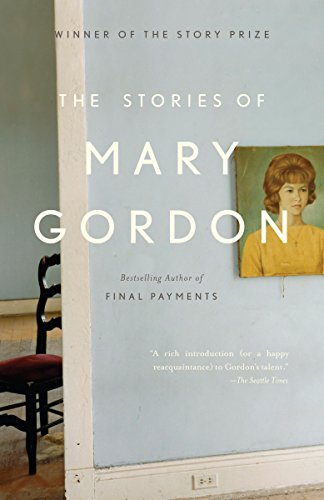 The Stories of Mary Gordon from Anchor Books