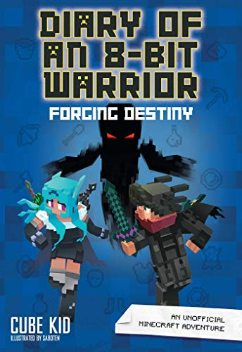 Diary of an 8-Bit Warrior: Forging Destiny (Book 6 8-Bit Warrior Series): An Unofficial Minecraft Adventure from Andrews McMeel Publishing