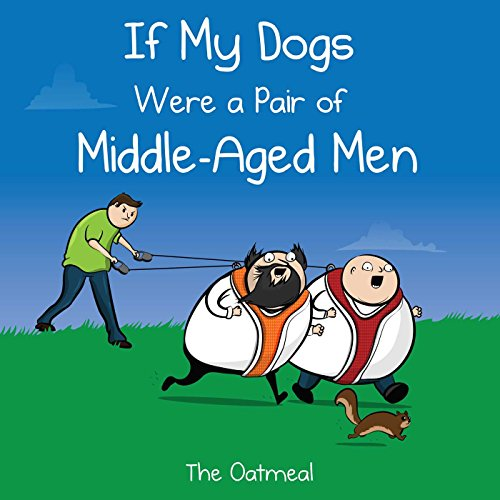 If My Dogs Were a Pair of Middle-Aged Men from Andrews McMeel Publishing
