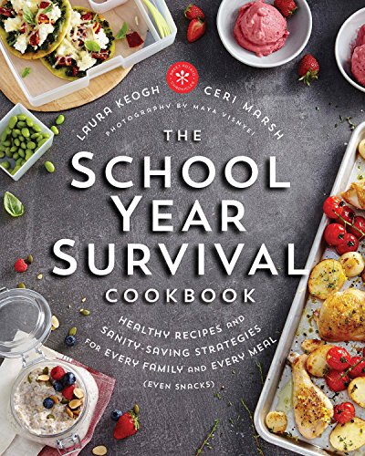 The School Year Survival Cookbook: Healthy Recipes and Sanity-Saving Strategies for Every Family and Every Meal (Even Snacks) from Plume